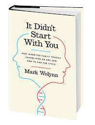 It didn't start with you - Mark Wolynn
